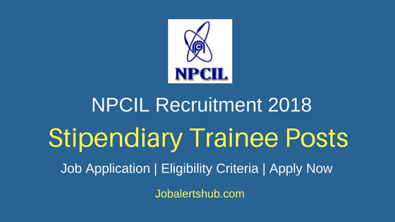 Nuclear Power Corporation of India Limited Stipendiary Trainee Recruitment 2018 Job Notification