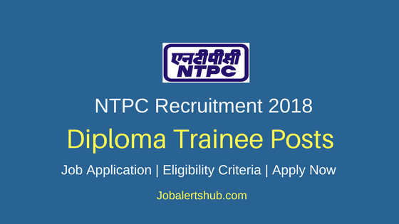 NTPC Diploma Trainee Recruitment 2018 Notification