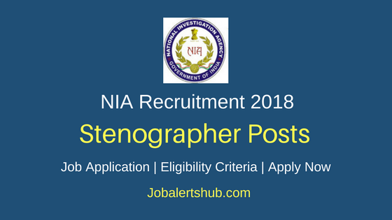 National Investigation Agency Stenographer Recruitment 2018
