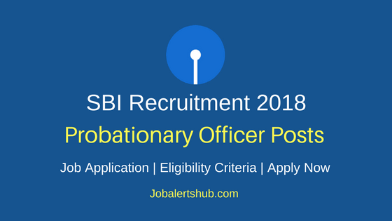 State Bank Of India PO Recruitment 2018 Notification