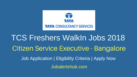 TCS Bangalore Walk-In Executive 2018 Freshers Jobs