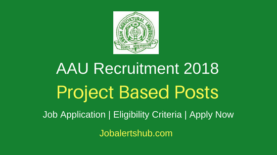 Assam Agricultural University Project Based Recruitment Notification