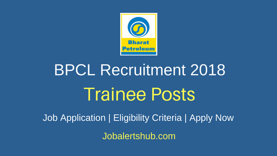 Bharat Petroleum Corporation Ltd Trainee Job Notification
