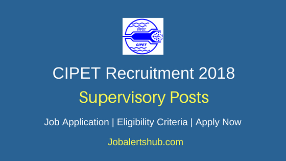 CIPET Supervisory Recruitment Notification