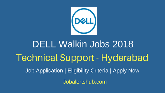 Dell Hyderabad Walkin Technical Support Jobs 2018