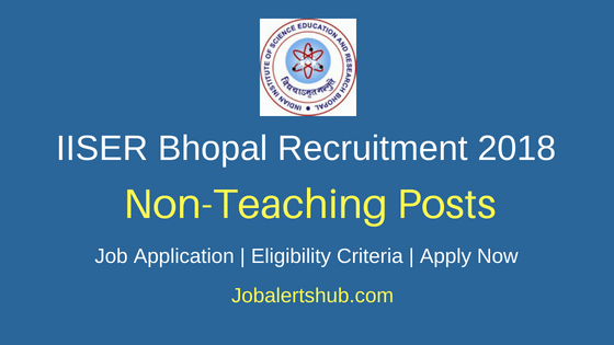 IISER Bhopal Non-Teaching Recruitment Job Notification