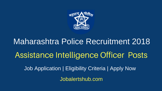 Maharashtra Police Assistance Intelligence Officer Job Notification