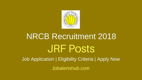 NRCB JRF, YP & Technical Asst Recruitment Job Notification