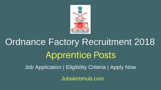 Ordnance Factory Apprentice Recruitment 2018 Job Notification