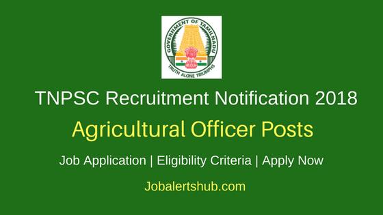 TNPSC Agricultural Officer Recruitment 2018 Job Notification