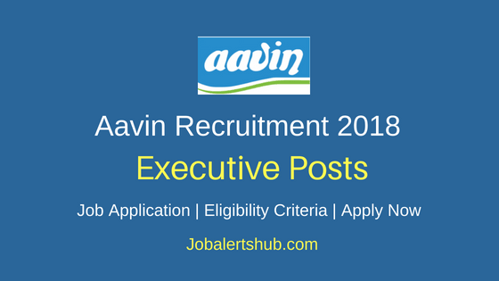 Aavin Milk Executive Recruitment 2018 Notification