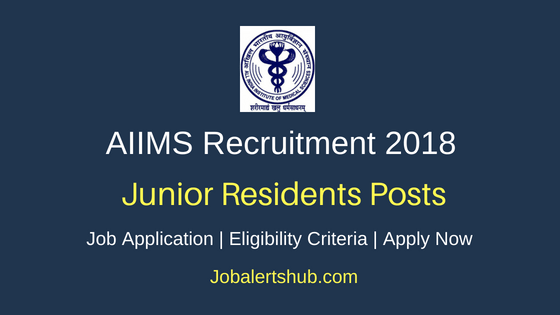 AIIMS Junior Residents Posts Recruitment 2018 Notification