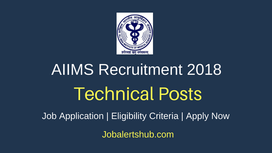 AIIMS Technical Posts Recruitment 2018 Notification