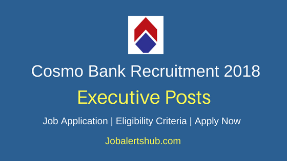 Cosmo Bank Branch Executive Recruitment Job Notification