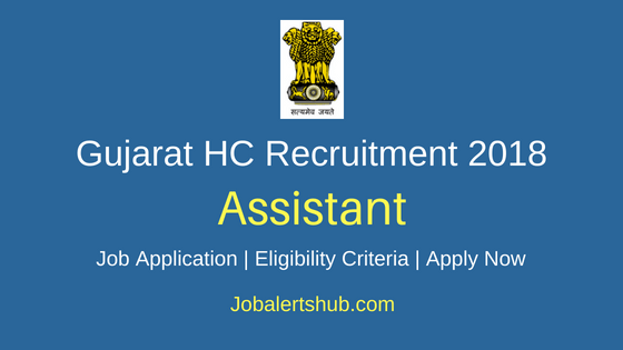 Gujarat HC Assistant Recruitment Notification