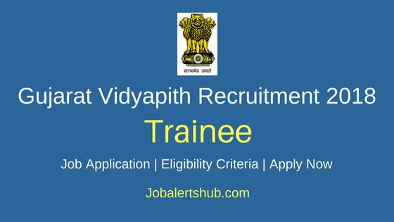Gujarat Vidyapith Trainee Recruitment Notification