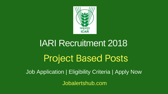 IARI Project Based Posts Recruitment Notification
