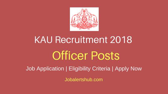 Kerala Agricultural University Officer Job Notification