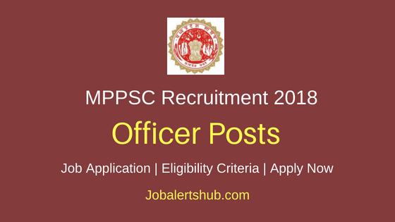Madhya Pradesh Public Service Commission Officer Recruitment Notification 2018