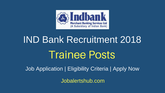 Indbank Merchant Banking Services Limited Trainee Job Notification