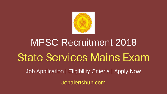 MPSC State Services Mains Exam Job Notification