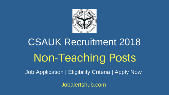 CSAUK Non Teaching Recruitment Notification