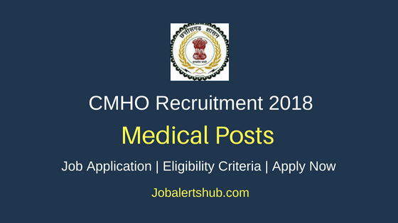 Chhattisgarh Chief Medical and Health Officer Medical Posts Job Notification