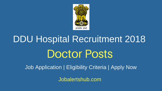 DDU Hospital Doctor Recruitment 2018 Notification