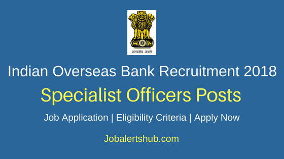 Indian Overseas Bank Specialist Officers Recruitment Notification