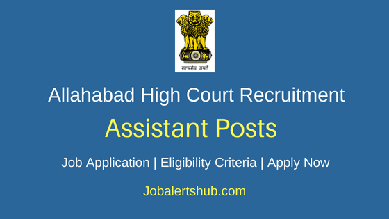 Allahabad High Court Assistant Recruitment Notification