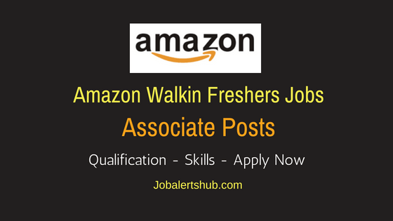Amazon Freshers Associate Walkin Job Notification