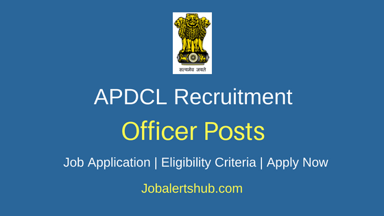 APDCL Officer Job Notification