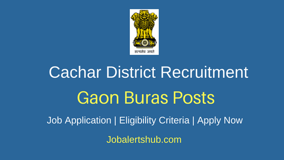 Cachar District Gaon Buras Job Notification