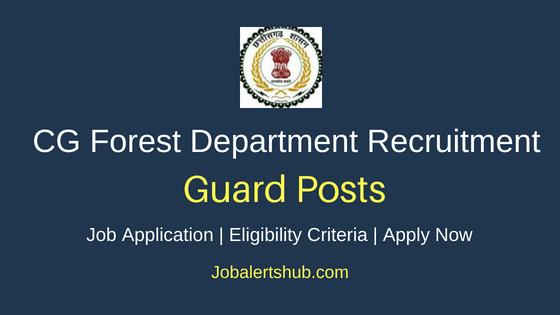 CG Forest Department Guard Job Notification