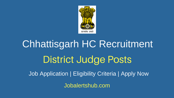 Chhattisgarh HC istrict Judge Recruitment Notification