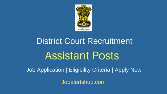 District Court Assistant Job Notification