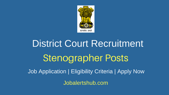 District Court Stenographer Job Notification