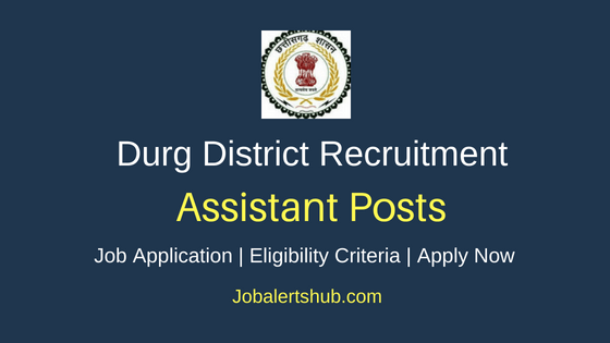 Durg District Office Assistant Job Notification