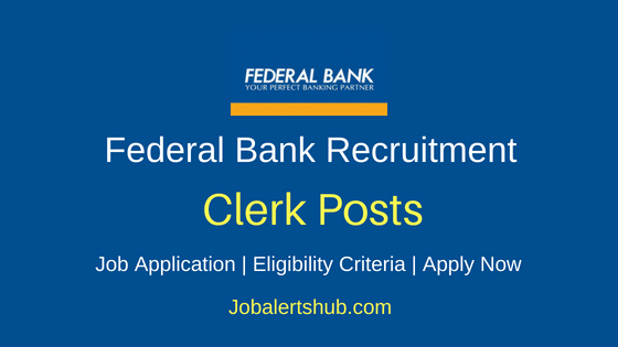 Federal Bank Clerk Job Notification