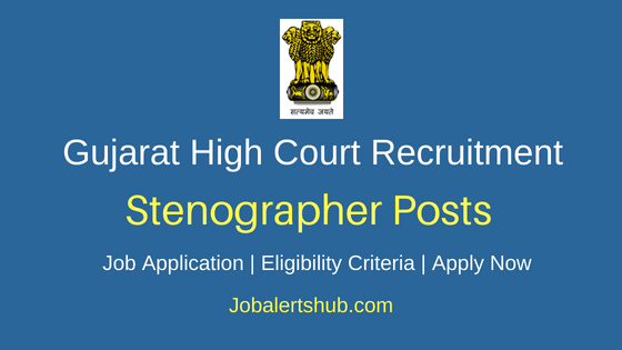 Gujarat High Court Stenographer Job Notification