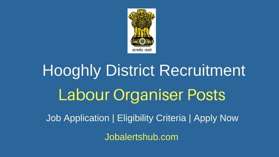Hooghly District Labour Organiser Job Notification