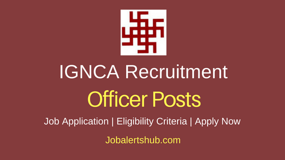 IGNCA Officer Job Notification