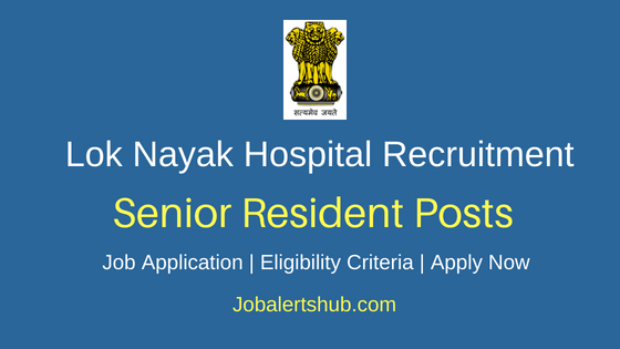 Lok Nayak Hospital Senior Resident Job Notification
