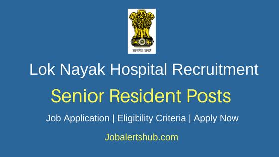 Lok Nayak Hospital Senior Resident Job Notification