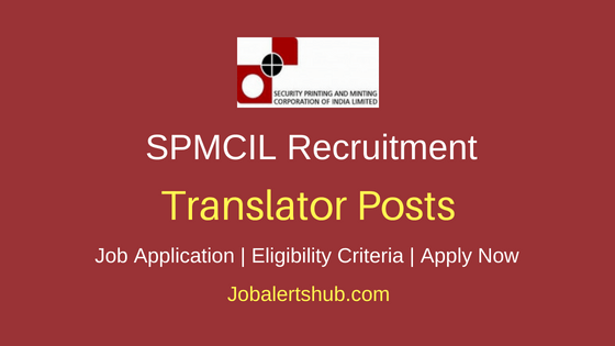 SPMCIL Translator Job Notification