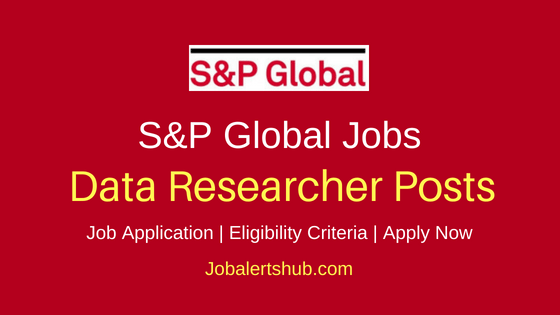 S&P Global Data Researcher Job Notification