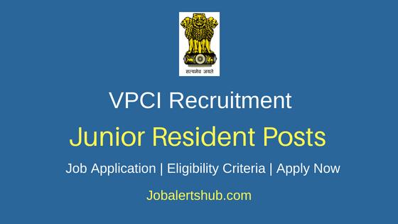 VPCI Junior Resident Job Notification