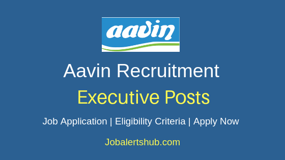 Aavin Milk Executive Job Notification