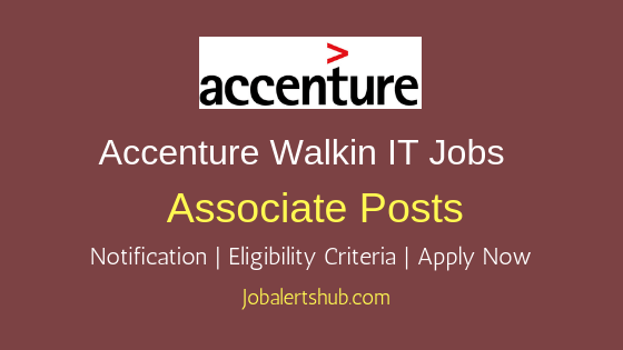 Accenture Walkin Associate IT Job Notification