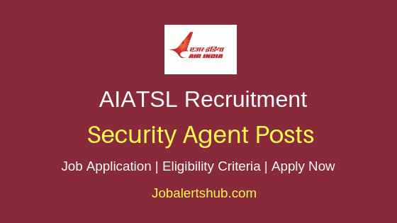 AIATSL Security Agent Job Notification